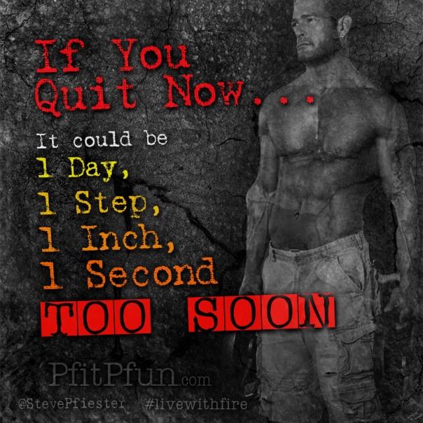 if u quit now